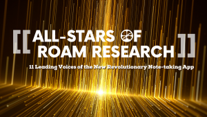 11 All-Star Voices of Roam Research