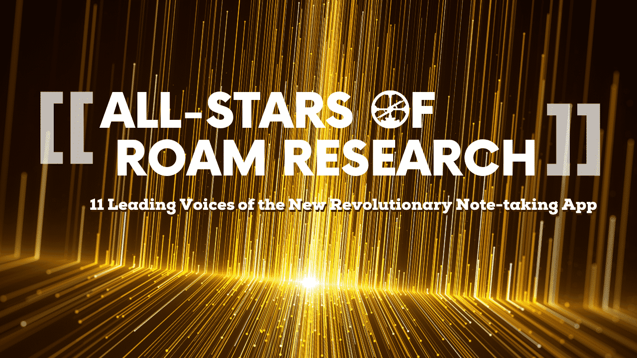 Read more about the article 11 All-Star Voices of Roam Research