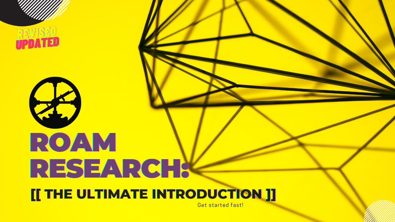 Roam Research: The Ultimate Introduction